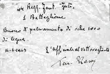 Σημείωμα του 1/44 τάγματος της ιταλικής μεραρχίας Φορλί με το οποίο ζητάει ξύλα για θέρμανση. Η ιταλική αυτή μονάδα έμεινε λίγες ημέρες στην Κοζάνη το Μάρτιου του 1943 πριν περάσει στο Βόιο για εκκαθαριστικές επιχειρήσεις όπου έχασαν τη ζωή τους εκατοντάδες άμαχοι και πυρπολήθηκαν αρκετές οικίες (Δημοτική Βιβλιοθήκη Κοζάνης)