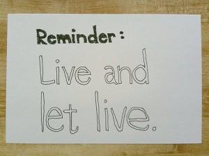 Vive y deja vivir
