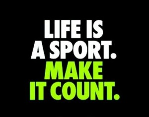 Nike-life-is-a-sport-make-it-count